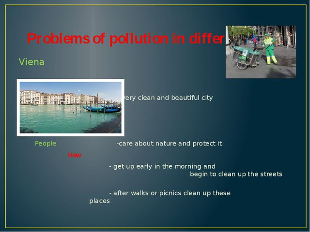 Problems of pollution in different cities Viena -very clean and beautiful cit...