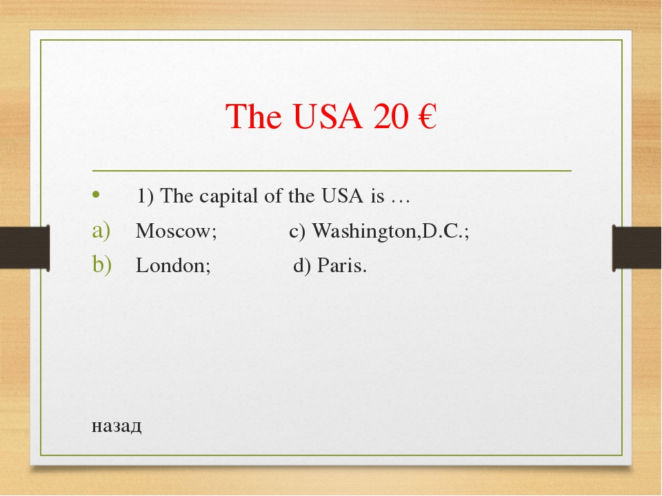 The USA 20 € 1) The capital of the USA is … Moscow; c) Washington,D.C.; Londo...
