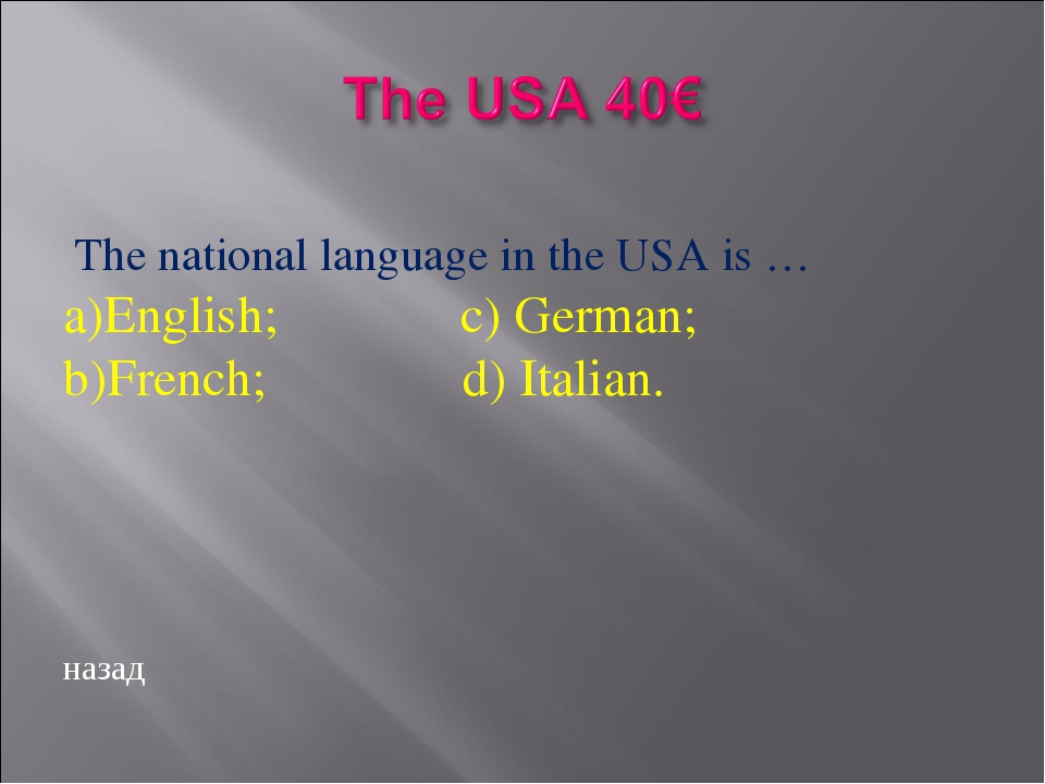 The national language in the USA is … a)English; c) German; b)French; d) Ita...