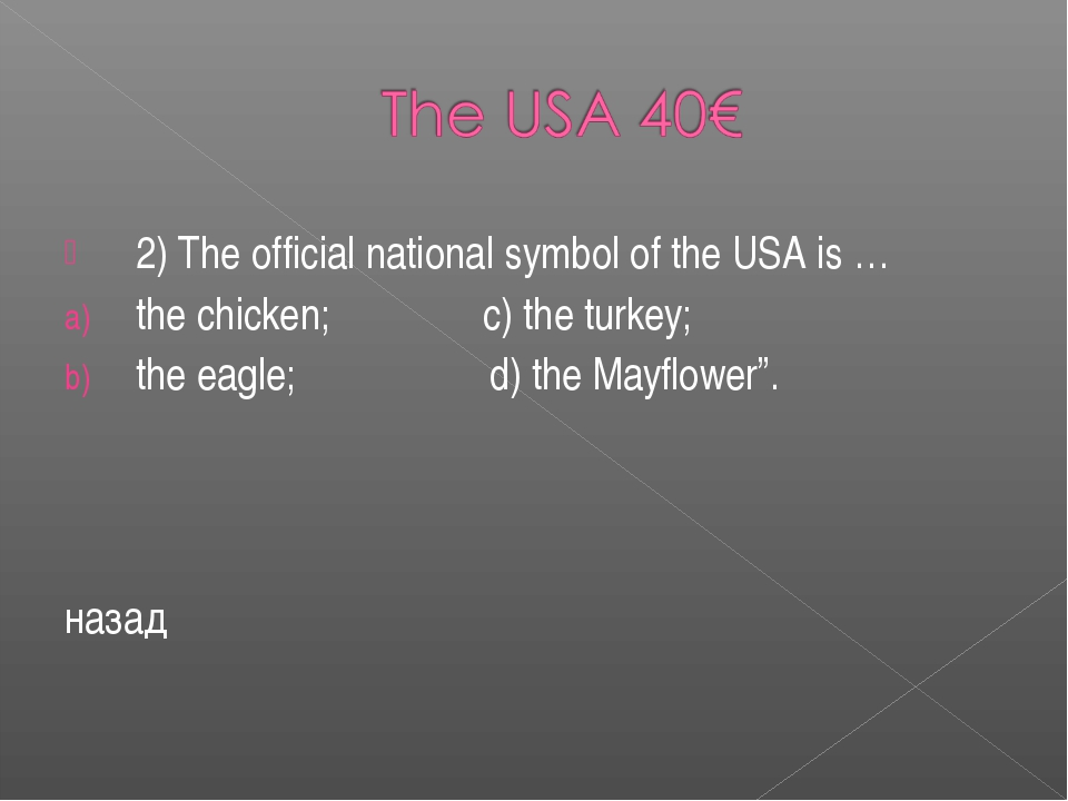 2) The official national symbol of the USA is … the chicken; c) the turkey; t...