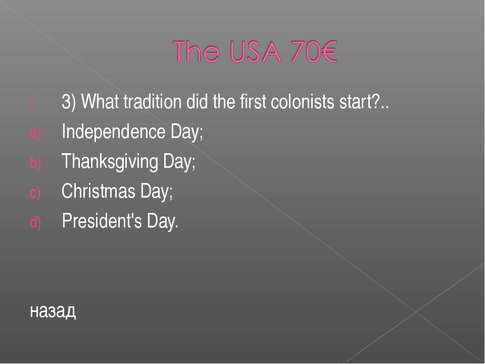 3) What tradition did the first colonists start?.. Independence Day; Thanksgi...
