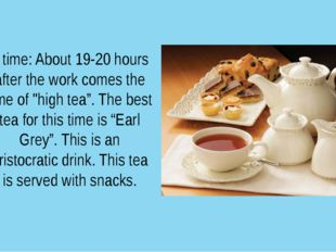 """6 time: About 19-20 hours after the work comes the time of """"high tea"""". The be"""