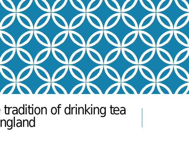 The tradition of drinking tea in england
