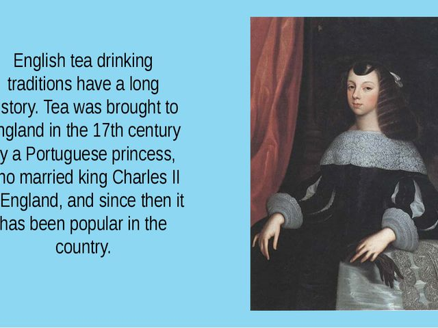 English tea drinking traditions have a long history. Tea was brought to Engla...