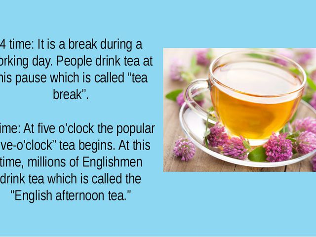 4 time: It is a break during a working day. People drink tea at this pause wh...