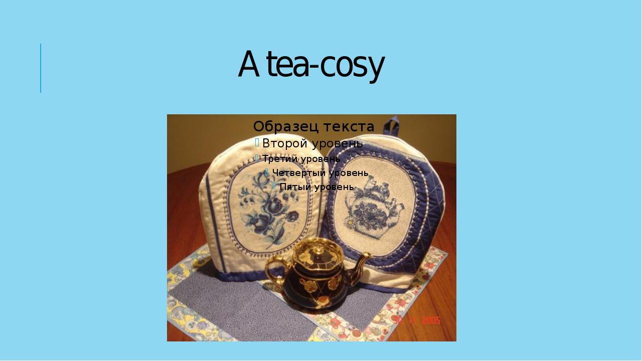 A tea-cosy