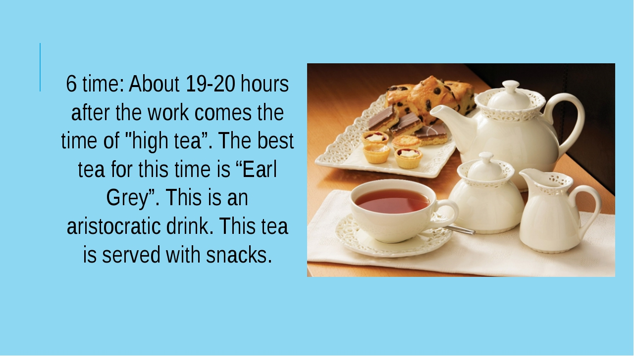 """6 time: About 19-20 hours after the work comes the time of """"high tea"""". The be..."""