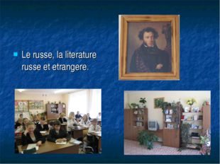 Le russe, la literature russe et etrangere.