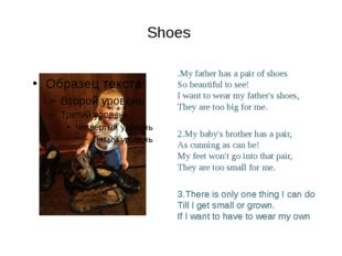Shoes .My father has a pair of shoes So beautiful to see! I want to wear my f