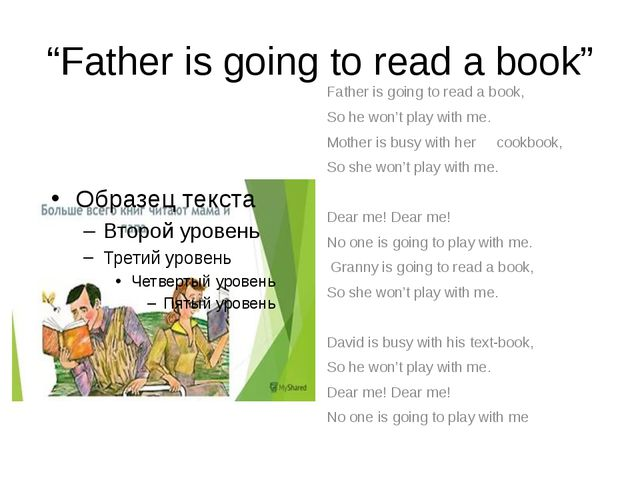 """""""Father is going to read a book"""" Father is going to read a book, So he won't..."""