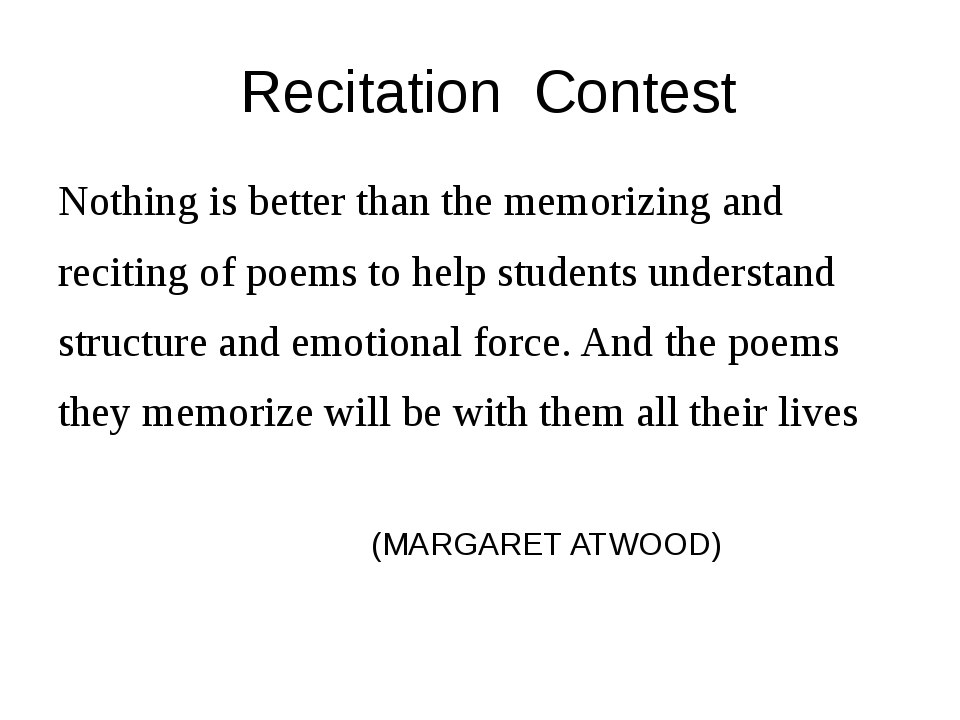 Recitation Contest Nothing is better than the memorizing and reciting of poe...