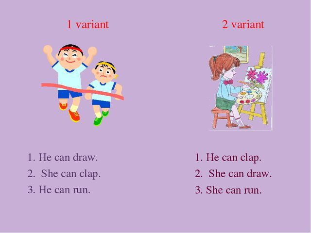 1 variant 2 variant 1. He can draw. 2. She can clap. 3. He can run. 1. He can...
