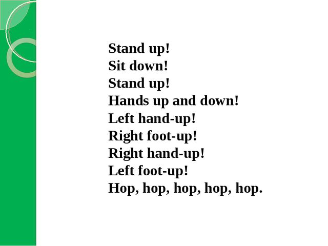 Stand up! Sit down! Stand up! Hands up and down! Left hand-up! Right foot-up...