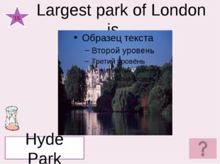 London stands on the river ______ . a)Severn b)Thames с)Trent 1 Thames