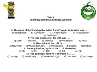 "Task 5 ""So many countries, so many customs"" 6. The name of the first ship th"