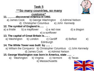11. ………discovered America in 1492. a) James Cook b) George Washington c) Adm