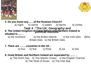 "Task 4 ""The UK. Geography and political outlook."" 5. Do you know any……of the"
