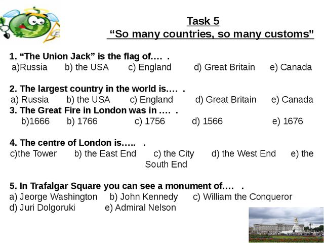 "Task 5 ""So many countries, so many customs"" 1. ""The Union Jack"" is the flag..."