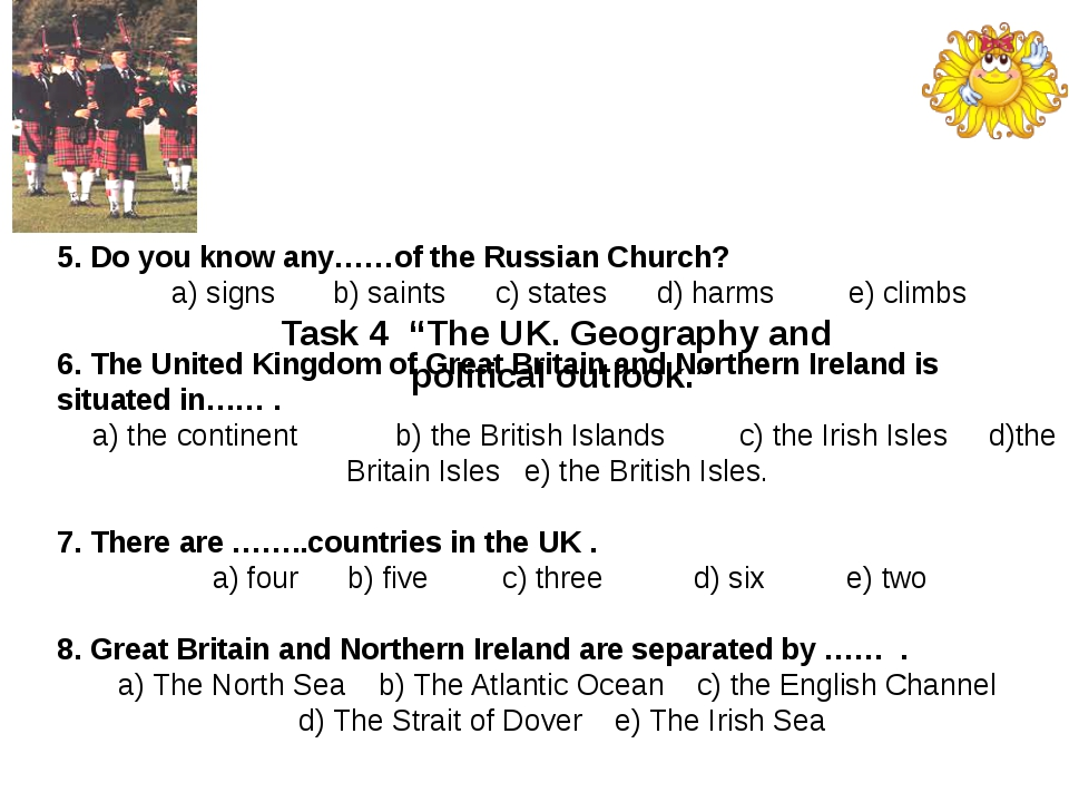 "Task 4 ""The UK. Geography and political outlook."" 5. Do you know any……of the..."