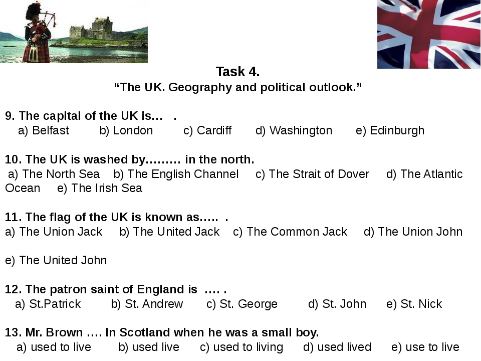 "Task 4. ""The UK. Geography and political outlook."" 9. The capital of the UK i..."