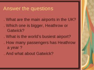 Answer the questions . What are the main airports in the UK? . Which one is b