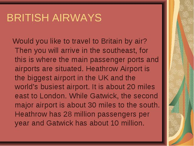 BRITISH AIRWAYS Would you like to travel to Britain by air? Then you will arr...