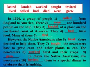 lasted landed worked taught invited lived sailed had died were grew In 1620,