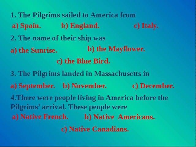 1. The Pilgrims sailed to America from 3. The Pilgrims landed in Massachusett...