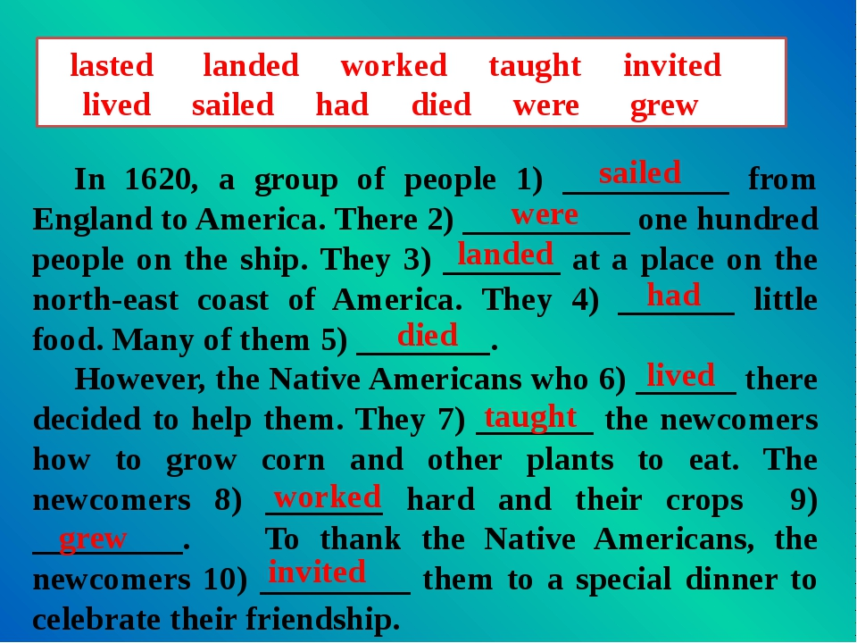 lasted landed worked taught invited lived sailed had died were grew In 1620,...
