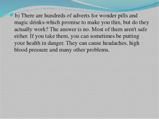 b) There are hundreds of adverts for wonder pills and magic drinks-which prom