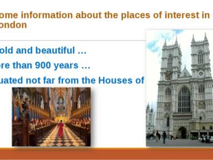 Some information about the places of interest in London an old and beautiful