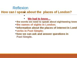Reflexion 	Нow can I speak about the places of London? 				 			 			We had