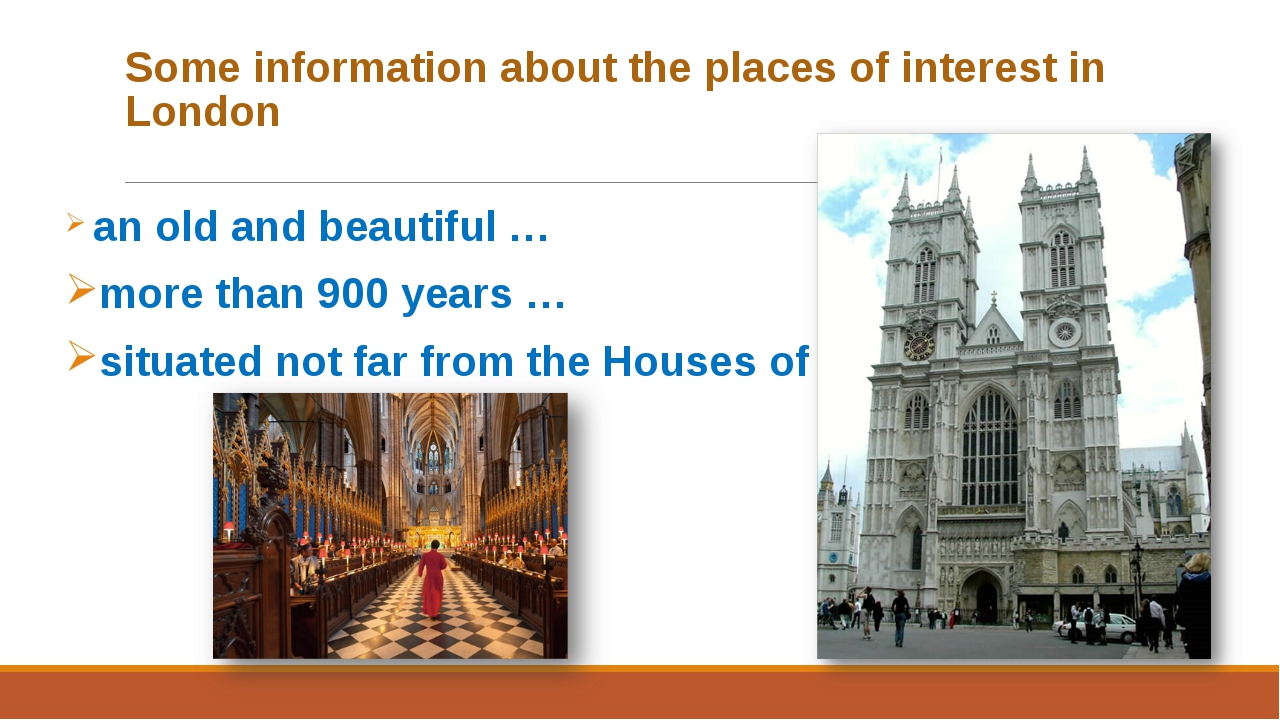 Some information about the places of interest in London an old and beautiful...