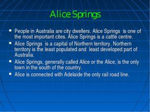 Alice Springs People in Australia are city dwellers. Alice Springs is one of