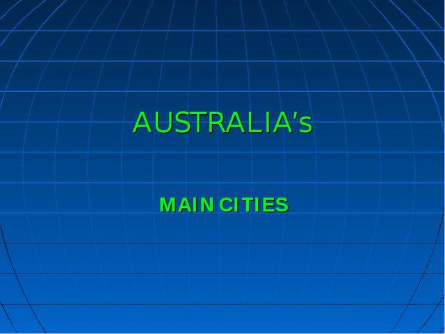 AUSTRALIA's MAIN CITIES