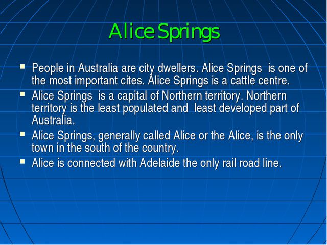 Alice Springs People in Australia are city dwellers. Alice Springs is one of...