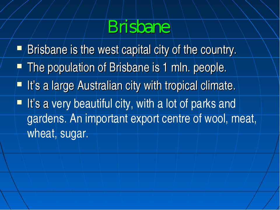 Brisbane Brisbane is the west capital city of the country. The population of...