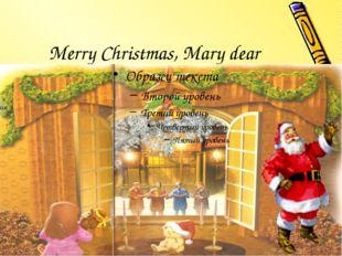 Merry Christmas, Mary dear
