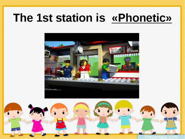 The 1st station is «Phonetic» Prezentacii.com