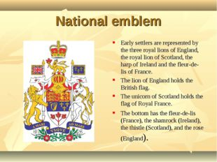 National emblem Early settlers are represented by the three royal lions of En