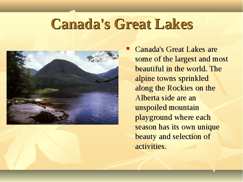 Canada's Great Lakes Canada's Great Lakes are some of the largest and most be...