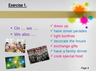Exercise 1. On … we … We also … dress up have street parades light bonfires d