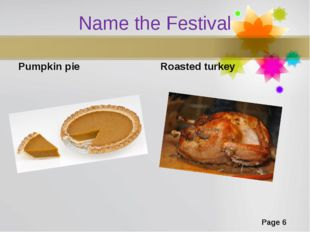 Name the Festival Pumpkin pie Roasted turkey Page *