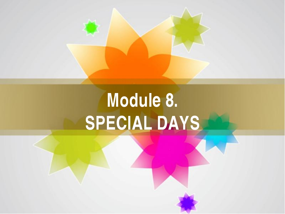 Module 8. SPECIAL DAYS Page *