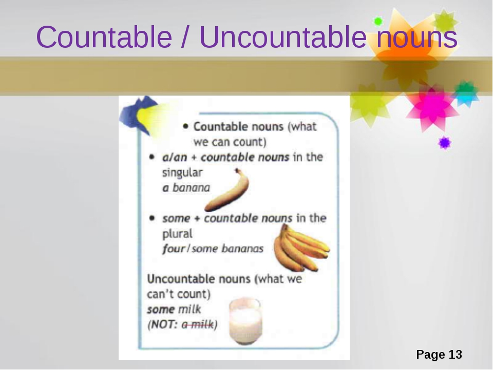 Countable / Uncountable nouns Page *