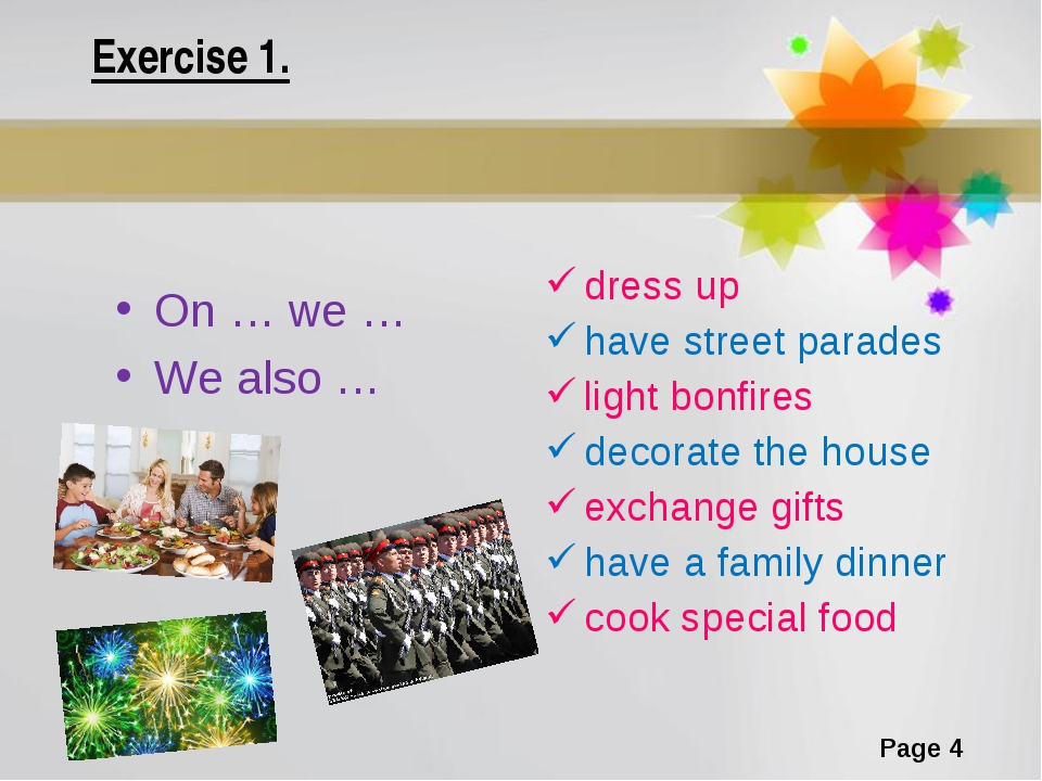 Exercise 1. On … we … We also … dress up have street parades light bonfires d...