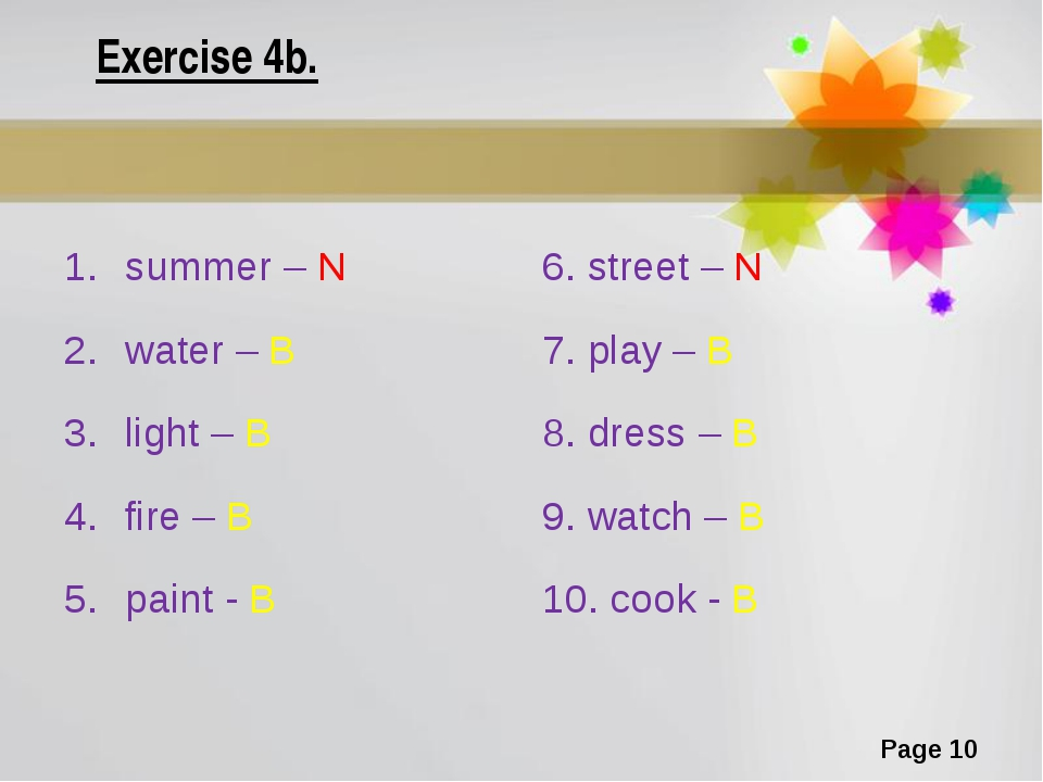 Exercise 4b. summer – N water – B light – B fire – B paint - B 6. street – N...