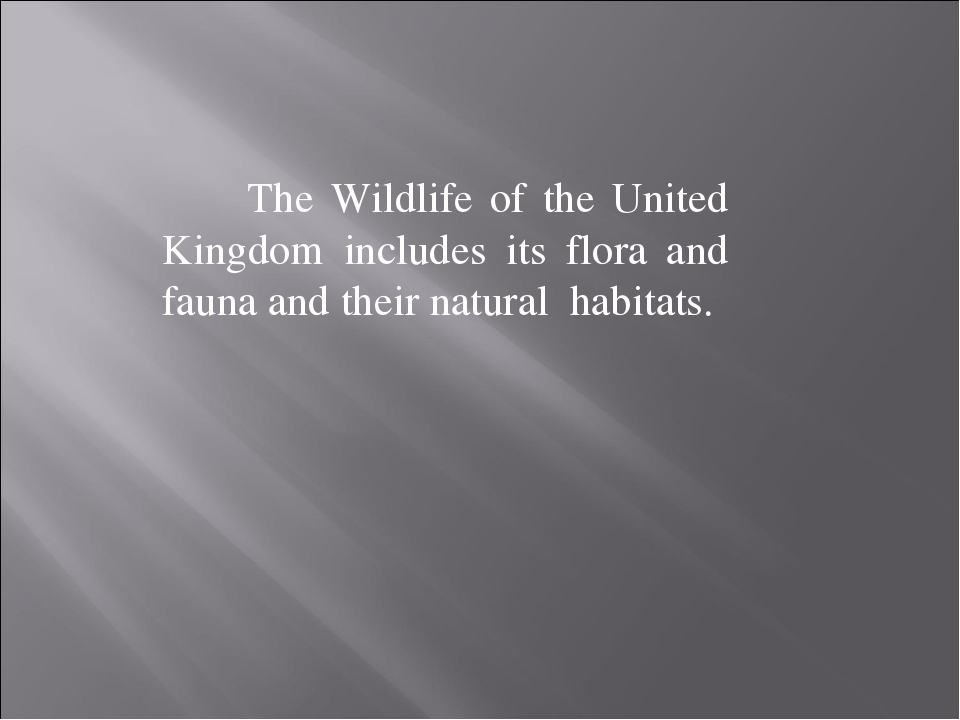 The Wildlife of the United Kingdom includes its flora and fauna and their na...