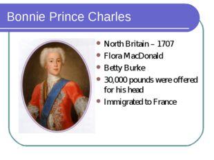 Bonnie Prince Charles North Britain – 1707 Flora MacDonald Betty Burke 30,000
