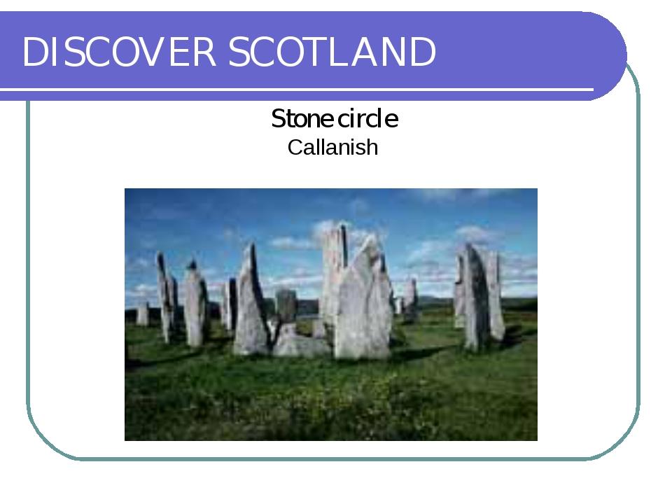 DISCOVER SCOTLAND Stone circle Callanish